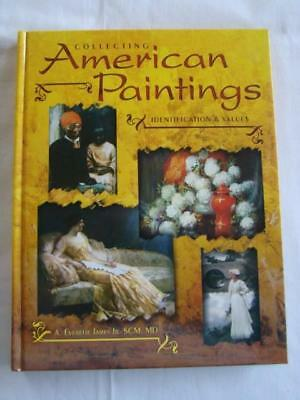 Vintage 2006 COLLECTING AMERICAN PAINTINGS Identification Price Guide Book