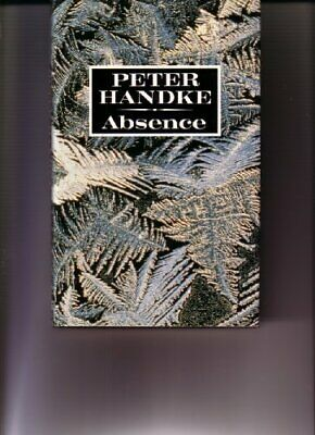 Absence by Handke, Peter Hardback Book The Cheap Fast Free Post