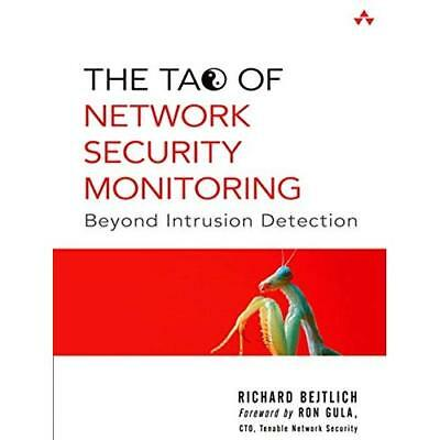 The Tao of Network Security Monitoring: Beyond Intrusio - Paperback NEW Bejtlich