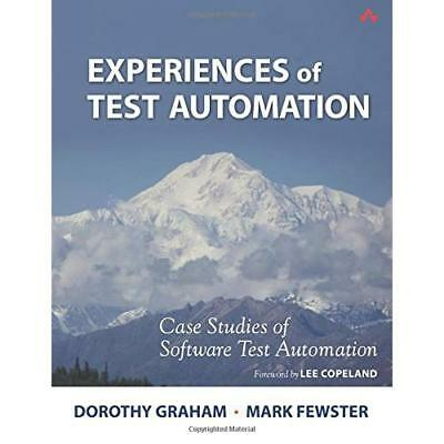 Experiences of Test Automation: Case Studies of Softwar - Paperback NEW Graham,