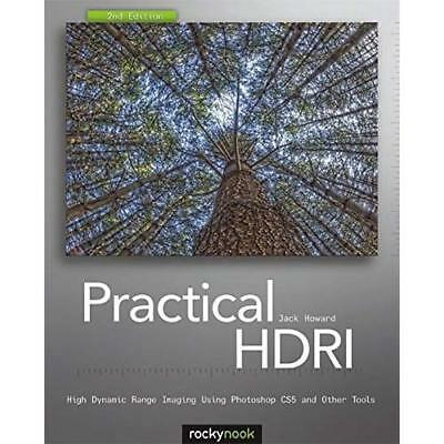 Practical HDRI: High Dynamic Range Imaging Using Photos - Paperback NEW Howard,
