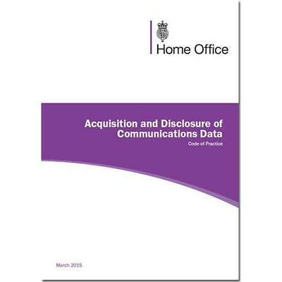 Acquisition and Disclosure of Communications Data: Code - Paperback NEW Great Br