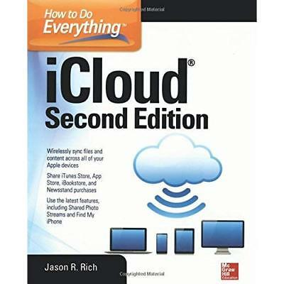 How to Do Everything: iCloud, Second Edition - Paperback NEW Jason R. Rich ( 201