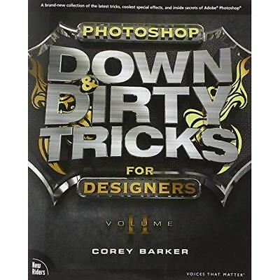 Photoshop Down & Dirty Tricks for Designers: Volume 2 - Paperback NEW Corey Bark