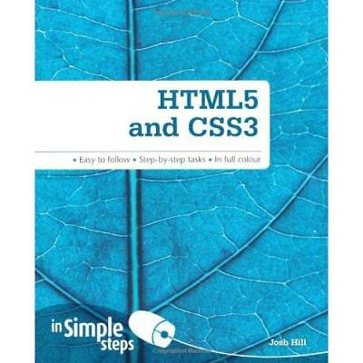HTML5 and CSS3 in Simple Steps - Paperback NEW Mr Josh Hill 2011-10-28