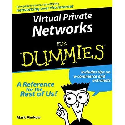 Virtual Private Networks For Dummies - Paperback NEW Merkow, Mark S. 1999-11-11