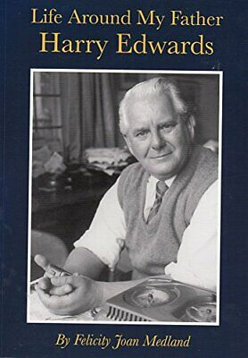 Life Around My Father Harry Edwards by Medland, Felicity Paperback Book The