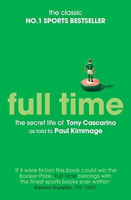 Full Time: The Secret Life Of Tony Cascarino by Kimmage, Paul Book The Cheap