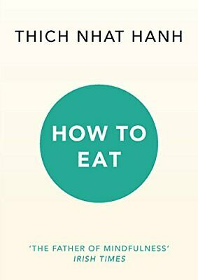 How to Eat by Hanh, Thich Nhat Book The Cheap Fast Free Post