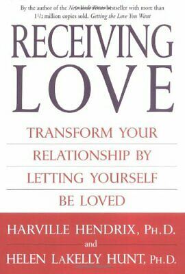 Receiving Love: Transform Your Relationship by Letting... by Hunt, Helen LaKelly