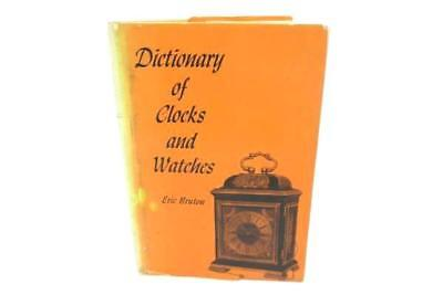 Dictionary of Clocks and Watches, Eric Bruton 1963
