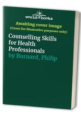Counselling Skills for Health Professionals by Burnard, Philip Paperback Book