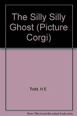 The Silly Silly Ghost (Picture Corgi S.) by Todd, H.E. Paperback Book The Cheap