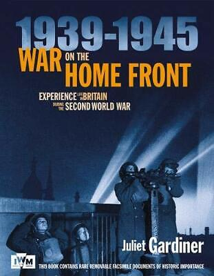 IWM War on the Home Front: Experience Life in Britain Dur... by Gardiner, Juliet