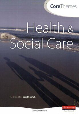 Core Themes in Health and Social Care: S/NVQ Level 3 by Moonie Et Al Paperback