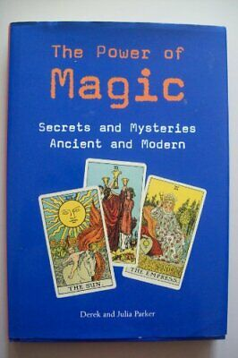 The Power of Magic: Secrets and Mysteries Ancient a... by Parker, Julia Hardback