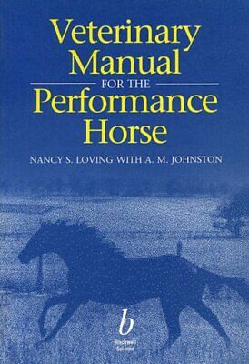 Veterinary Manual for the Performance Horse (Es... by Loving, Nancy S. Paperback