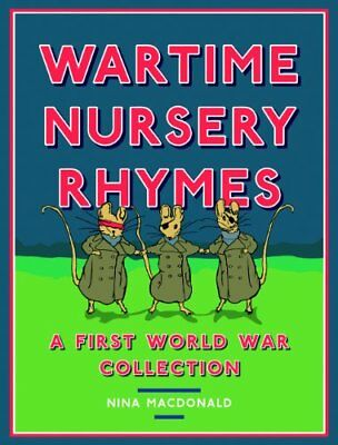 Wartime Nursery Rhymes: A First World War Collection by Nina MacDonald Book The