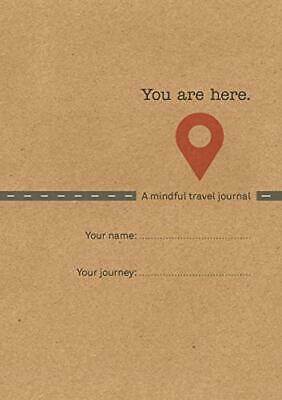 You Are Here: A Mindful Travel Journal by Clarke, Emma Book The Cheap Fast Free