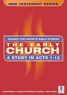 The Early Church: A Study in Acts 1-12 (Geared for Growth) by Cardinal, Esma The