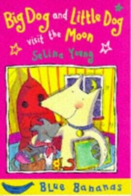 Big Dog and Little Dog Visit the Moon (Blue Banana... by Young, Selina Paperback