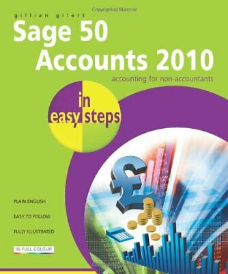 Sage 50 Accounts 2010 In Easy Steps by Gilert, Gillian Paperback Book The Cheap