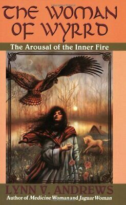 The Woman of Wyrrd: The Arousal of the Inner Fire by Andrews, Lynn V. Book The