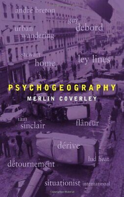 Psychogeography (Pocket Essentials (Paperback)) by Merlin Coverly Paperback The