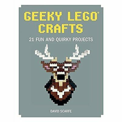 Geeky LEGO Crafts: 21 Fun and Quirky Projects - Hardcover NEW David Scarfe (A 30