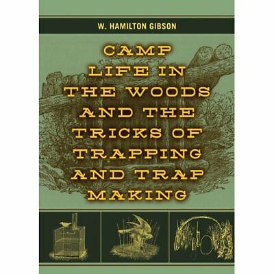 Camp Life in the Woods and the Tricks of Trapping and T - Paperback NEW W. Hamil