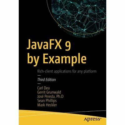 Javafx 9 by Example - Paperback NEW Dea, Carl 01/09/2017