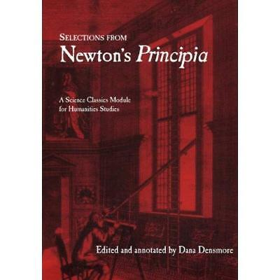 Selections from Newton's Principia: A Science Classics  - Paperback NEW Sir Isaa