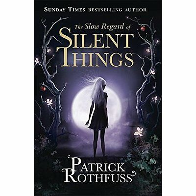 The Slow Regard of Silent Things: A Kingkiller Chronicl - Paperback NEW Patrick