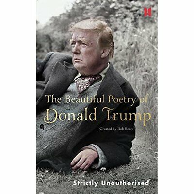 The Beautiful Poetry of Donald Trump - Hardcover NEW Sears, Robert
