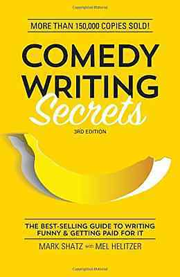 Comedy Writing Secrets: The Best-Selling Guide to Writi - Paperback NEW Mark Sha