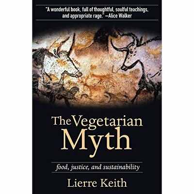 Vegetarian Myth: Food, Justice, & Sustainability - Paperback NEW Keith, Lierre 2