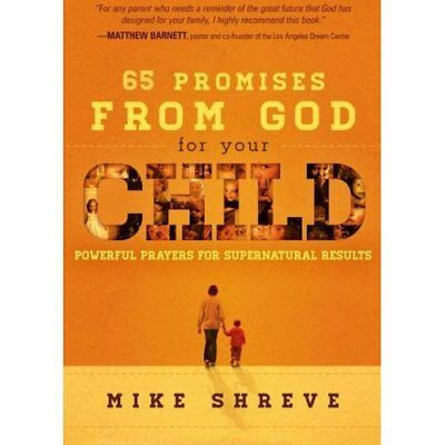 65 Promises from God for Your Child - Paperback NEW Mike Shreve 2013-02-05