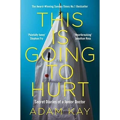 This is Going to Hurt - Paperback NEW Kay, Adam 19/04/2018