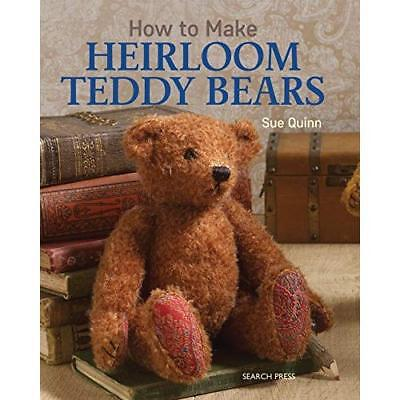 How to Make Heirloom Teddy Bears - Paperback NEW Quinn, Sue