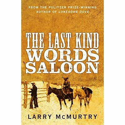The Last Kind Words Saloon - Paperback NEW Larry McMurtry( 2015-10-08