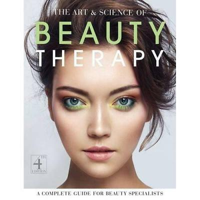 The Art and Science of Beauty Therapy: A Complete Guide - Paperback NEW  2016-06