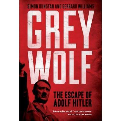 Grey Wolf: The Escape of Adolf Hitler - Paperback NEW Simon Dunstan 2013-03-05