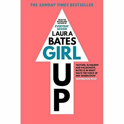 Girl Up - Paperback NEW Bates, Laura 2016-04-21
