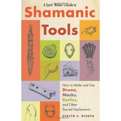 Spirit Walker's Guide To Shamanic Tools: How to Make an - Paperback NEW Evelyn C