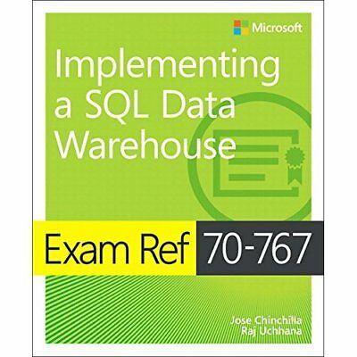 Exam Ref 70-767 Implementing a SQL Data Warehouse - Paperback NEW Chinchilla, Jo