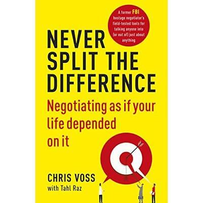 Never Split the Difference: Negotiating as if Your Life - Paperback NEW Chris Vo