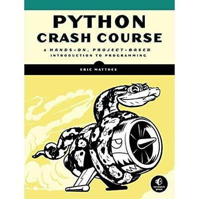 Python Crash Course: A Hands-On, Project-Based Introduc - Paperback NEW Eric Mat