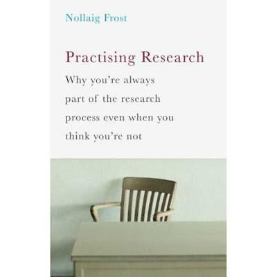 Practising Research - Paperback NEW Nollaig Frost ( 18 Mar. 2016