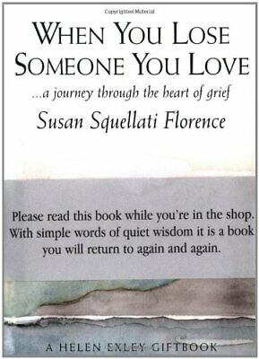 When You Lose Someone You Love: A Journey Through ... by Susan Florence Hardback
