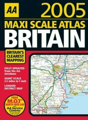 Maxi Scale Atlas Britain 2005 (AA Atlases) by AA Publishing Spiral bound Book